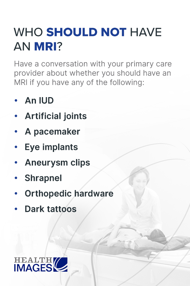 who should not have an MRI