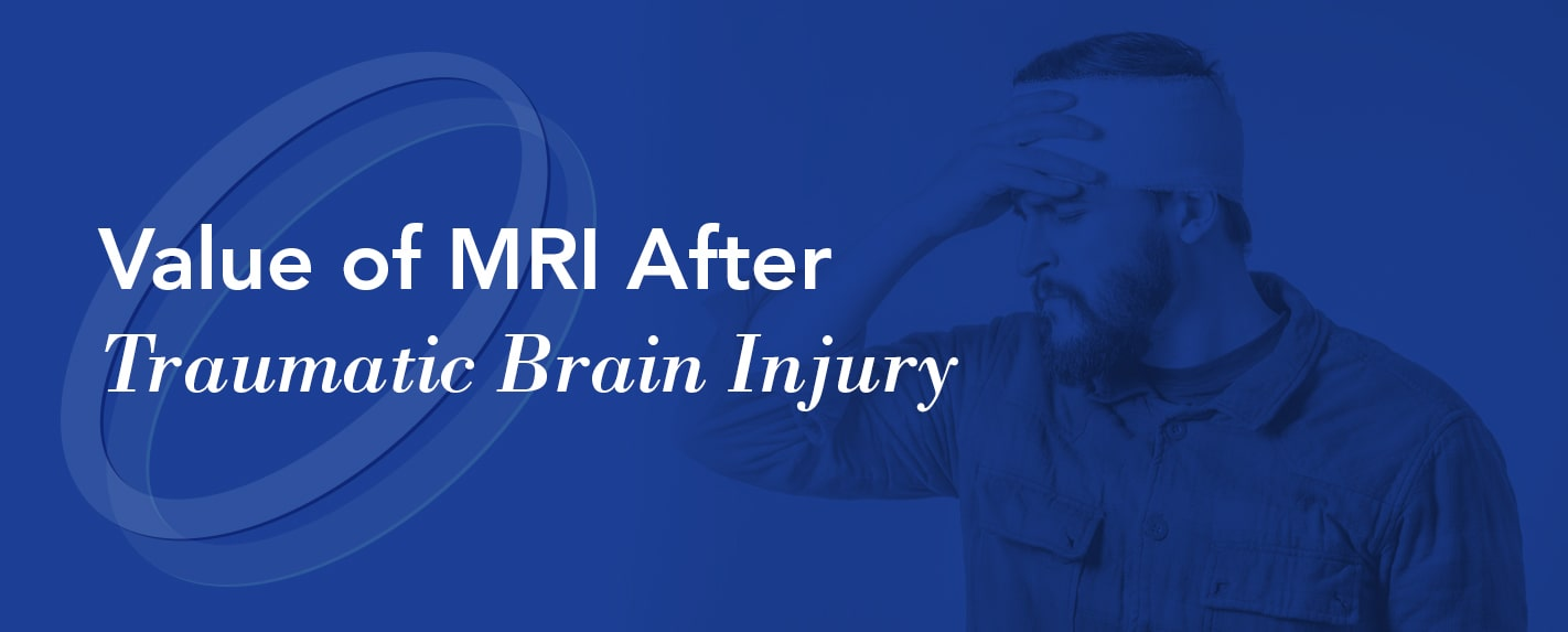 Value of MRI After Traumatic Brain Injury