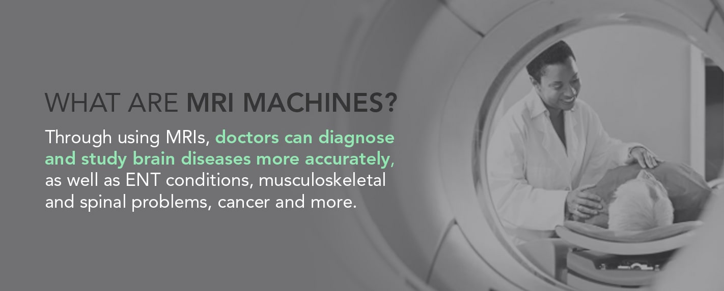 What are MRI Machines