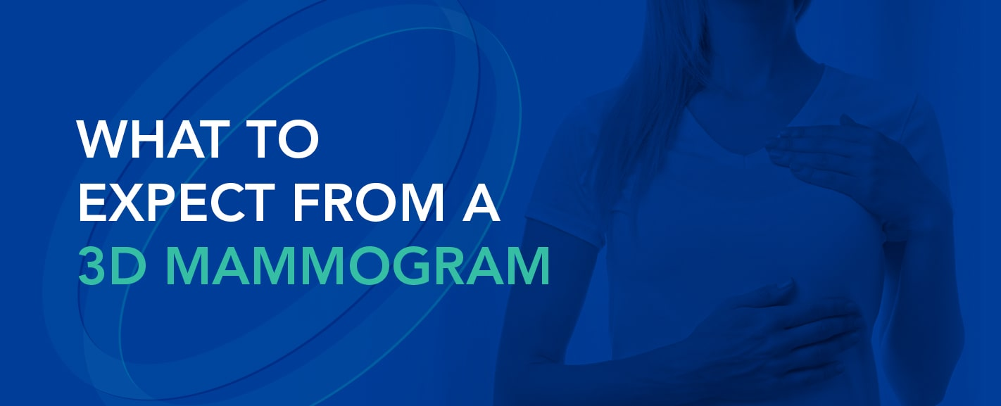 What to Expect from a 3D Mammogram