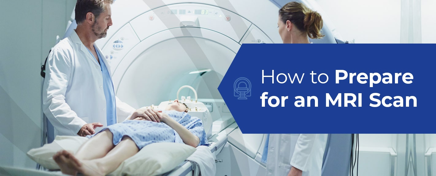 How to Prepare for an MRI Scan