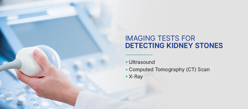 Imaging Tests for Detecting Kidney Stones