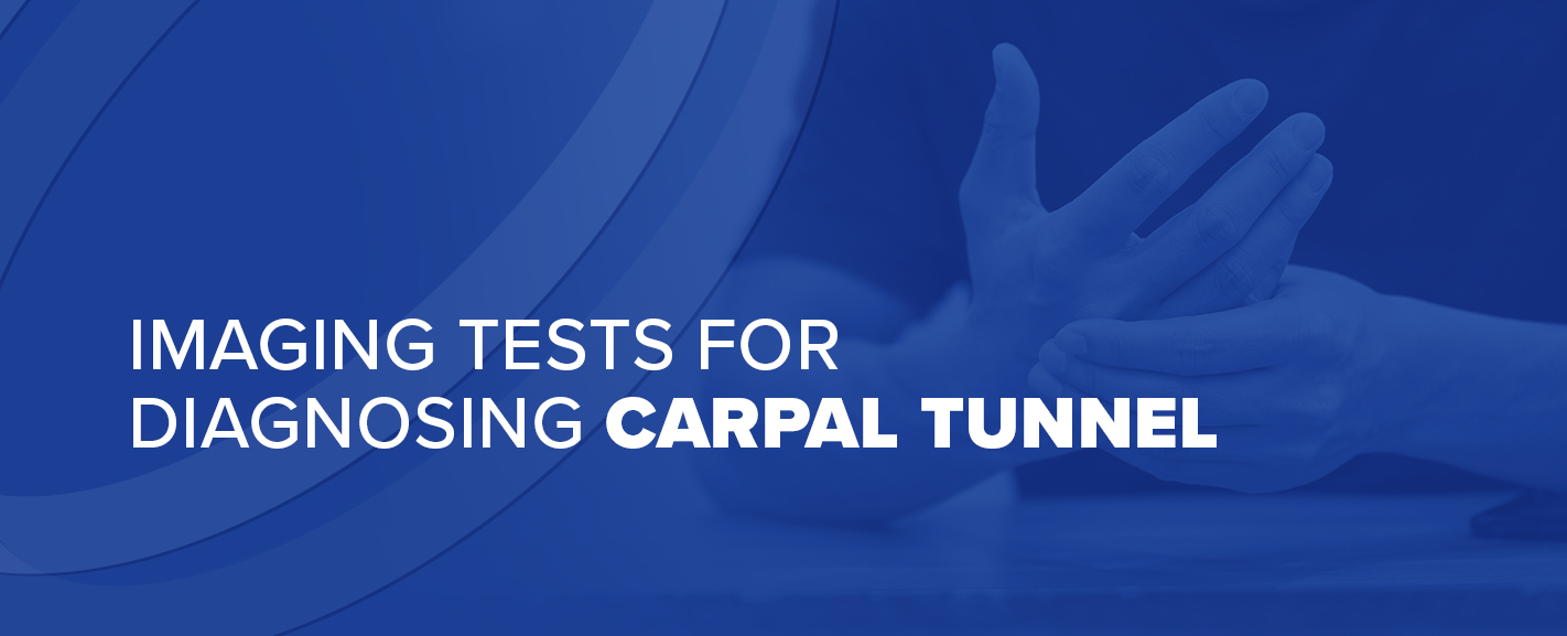 Imaging Tests for Diagnosing Carpal Tunnel